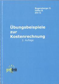 bungsbuch stellt jedenfalls das klassische dunkelblaue lehrbuch kostenrechnung von bogensberger smessner szihr gzihr m dar - Kostenrechnung Beispiele
